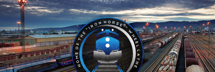 "Home of the ""Iron Horse®"" Wheel Lathe"