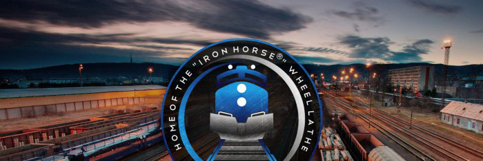 "Home of the ""Iron Horse®"" Wheel Lathe"